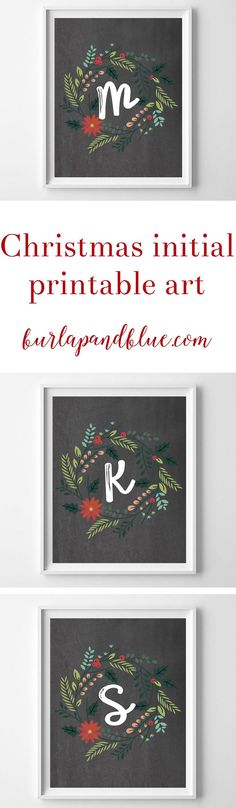 free Christmas initial printable art. Perfect for mantles, gallery walls, or other holiday decor. Also makes a great Christmas gift! These chalkboard personalized printables feature a modern wreath and brush script initial.