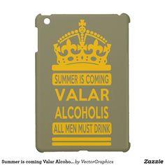 Summer is coming Valar Alcoholis iPad Mini Cases
