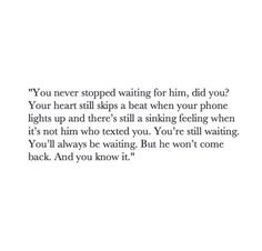 You never stopped waiting for him, did you?