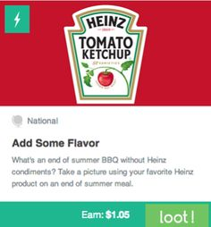 What's an end of summer BBQ without Heinz condiments? Take a picture using our app to capture your favorite Heinz product on an end of summer meal. http://earn.loot-app.com/#contest/2fo6rP9t99
