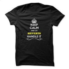 Keep Calm and Let SIEVERTS Handle it - #tshirt couple #grey hoodie. CHECK PRICE => https://www.sunfrog.com/LifeStyle/Keep-Calm-and-Let-SIEVERTS-Handle-it.html?68278