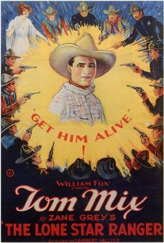 "Tom Mix in The Lone Star Ranger, 1923  ""Get Him Alive!"""