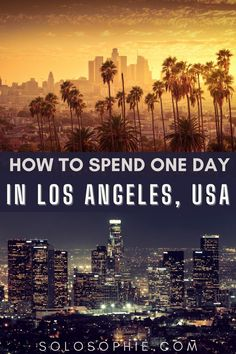 One day in LA: A los Angeles travel guide to California USA (best things to do)