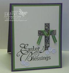 Stampin' Up! Easter Blessings and Crosses of Hope by Debbie Henderson, Debbie's Designs.