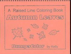 Raised-line Coloring Book Autumn Leaves from Tactile Vision Graphics.