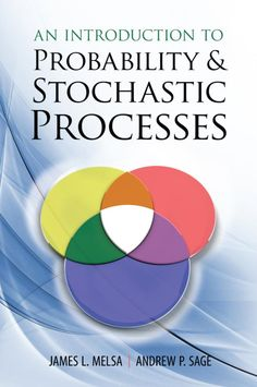 An Introduction to Probability and Stochastic Processes by James L. Melsa  Geared toward college seniors and first-year graduate students, this text is designed for a one-semester course in probability and stochastic processes. Topics covered in detail include probability theory, random variables and their functions, stochastic processes, linear system response to stochastic processes, Gaussian and Markov processes, and stochastic differential equations. 1973 edition.