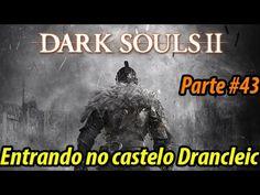 Dark Souls II - Detonado em PORTUGUÊS - Parte # 43 - Castelo Drangleic