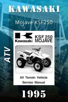 Kawasaki ATV, 1995 Kawasaki Mojave KSF250 Service Manual Terrain Vehicle, Repair Manuals, Atv, Atvs, Mtb Bike