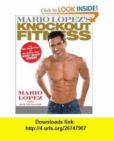 Mario Lopezs Knockout Fitness Mario Lopez, Jeff OConnell , ISBN-10: 1594868840  ,  , ASIN: B001RTSFAK , tutorials , pdf , ebook , torrent , downloads , rapidshare , filesonic , hotfile , megaupload , fileserve