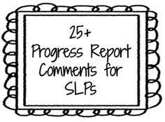 25+ Progress Report Comments for SLPs - Pinned by @PediaStaff – Please Visit ht.ly/63sNt for all our pediatric therapy pins