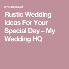 Rustic Wedding Ideas For Your Special Day – My Wedding HQ