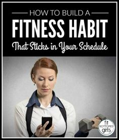 How to build a habit that sticks. | Fit Bottomed Girls