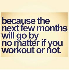 Because the next few months will go by no matter if you workout or not!  Come get your fitness on at Fitness Together in Novi, MI!  Get personal one-on-one-training, a nutrition guideline, and other services that will change your life for the better!  Call (248) 348-9230 or visit our website www.fitnesstogether.com/novi for more information!