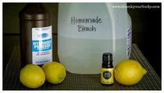 Home made Bleach  - 1 ½ cup 3% hydrogen peroxide  - ½ cup lemon juice  - Distilled water to fill a gallon jug  - 10 – 12 drops lemon essential oil    You can disinfect your bathrooms, clean your toilets, and whiten your clothes naturally with homemade bleach.