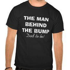 The man behind the belly t shirt for dad to be. Cute gift idea for future daddy / becoming new father. Pregnancy humor for future parents. Perfect present for expectant father.
