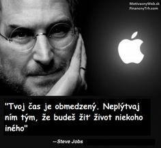 """Obrázok citátu: """"Tvoj čas je obmedzený. Neplýtvaj ním tým, že budeš žiť život niekoho iného"""" Steve Jobs - FinancnyTrh.com"""