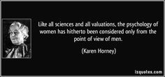 quote-like-all-sciences-and-all-valuations-the-psychology-of-women-has-hitherto-been-considered-only-karen-horney-87850.jpg (850×400)