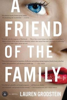 WANT TO READ: A Friend of the Family by Lauren Grodstein. Recommended by Lauren Conrad.