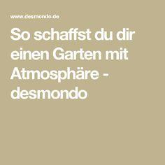 So schaffst du dir einen Garten mit Atmosphäre - desmondo