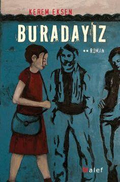"""Kerem Eksen'in ilk romanı """"Buradayız"""" idefix'te! www.idefix.com/kitap/buradayiz-kerem-eksen/tanim.asp?sid=EYHHU6UY533ETKQKBQE3"""