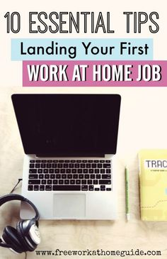 10 Essential Tips for Landing Your First Work from Home Job - Free Work at Home Guide