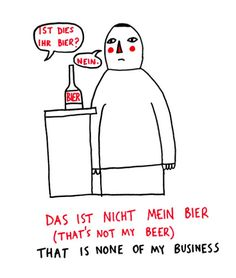 Not my beer not my business
