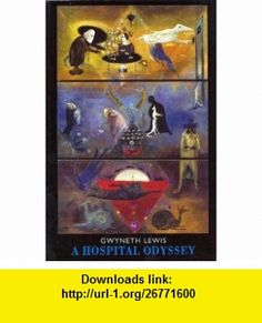 A Hospital Odyssey (9781852248772) Gwyneth Lewis , ISBN-10: 1852248777  , ISBN-13: 978-1852248772 ,  , tutorials , pdf , ebook , torrent , downloads , rapidshare , filesonic , hotfile , megaupload , fileserve