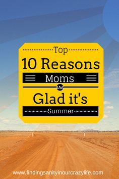 10 Reasons Moms Are Glad It's Summer