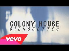 ▶ Colony House - Silhouettes (Official Music Video) - YouTube