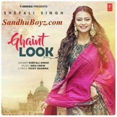 Ghaint Look punjabi song By Shefali Singh download From Sandhuboyz. Listen latest 2017 punjabi music & ringtone.