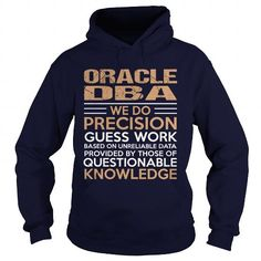 ORACLE DBA T Shirts, Hoodies. Get it now ==► https://www.sunfrog.com/LifeStyle/ORACLE-DBA-94514658-Navy-Blue-Hoodie.html?41382 $39