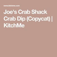 Joe's Crab Shack Crab Dip (Copycat) | KitchMe