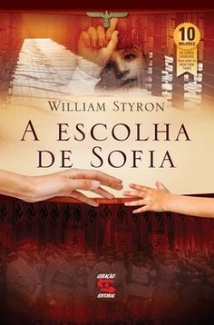 Bebendo Livros: A Escolha de Sofia - William Styron