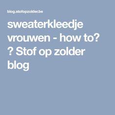 sweaterkleedje vrouwen - how to? ⋆ Stof op zolder blog