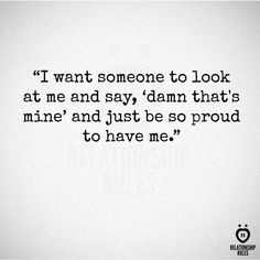 That is something, I don't think will ever happen for me. Liking Someone Quotes, Proud Of Myself Quotes, Want You Quotes, Someone To Love Me, Quotes To Live By, Be Mine Quotes, Finding The One Quotes, The Words, Mood Quotes
