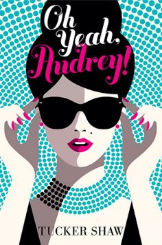 Oh Yeah, Audrey by Tucker Shaw: Book Review by The He Said She Said Experience. A must read for any Holly Golightly or Audrey Hepburn fan!