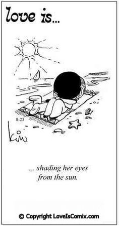 Love is. shading her eyes from the sun. - Love is… shading her eyes from the sun. Love Is Cartoon, Love Is Comic, Soulmate Love Quotes, Love Quotes For Him, Love Is Everything, What Is Love, Funny Love, Cute Love, Distance Love Quotes