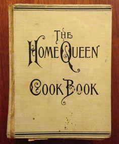 The Home Queen Cook Book 1901 RARE Antique World's Fair Souvenir Cookbook Gift