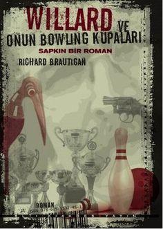 Willard ve Onun Bowling Kupaları - Sapkın Bir Roman - 1001 kitap
