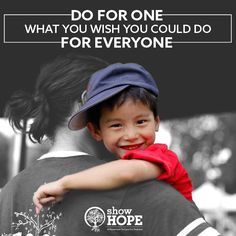 """""""Do for one what you wish you could do for everyone."""""""
