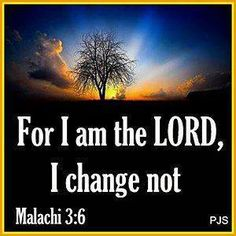 For I am the Lord, I change not