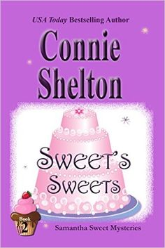 Sweet's Sweets (Samantha Sweet Mysteries Book 2) - Kindle edition by Connie Shelton. Romance Kindle eBooks @ Amazon.com.