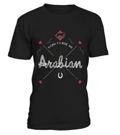 Born To Ride An Arabian Horse Shirt Equestrian Gifts