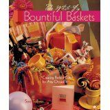 Bountiful Baskets: Creating Perfect Gifts for Any Occasion (Paperback)By Sara Toliver