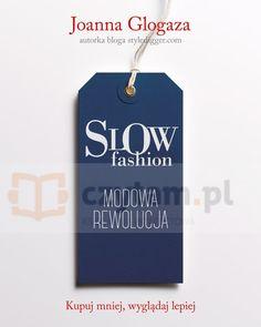 Slow fashion Modowa rewolucja Glogaza Joanna Znak.Księgarnia internetowa Czytam.pl
