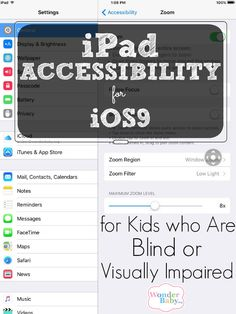 Top 10 iPad & iOS9 accessibility features for kids who are blind, visually impaired or have multiple disabilities