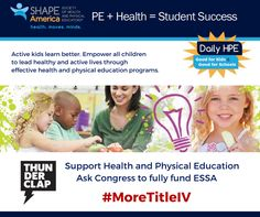 SHAPE America is asking all health and physical education advocates to ask Congress to fully support Title IV, Part A funding under ESSA. Advocate for this funding on SHAPE America's Online Advocacy Day, Wednesday September 14.