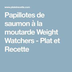 Papillotes de saumon à la moutarde Weight Watchers - Plat et Recette