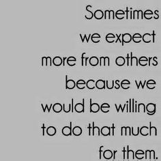 so true.stole the words from my mouth! Not a good thing~lower you expectations then? Great Quotes, Quotes To Live By, Me Quotes, Funny Quotes, Inspirational Quotes, Qoutes, Being Let Down Quotes, Famous Quotes, Fed Up Quotes