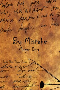 By Mistake by Megan Derr; Less Than Three Press